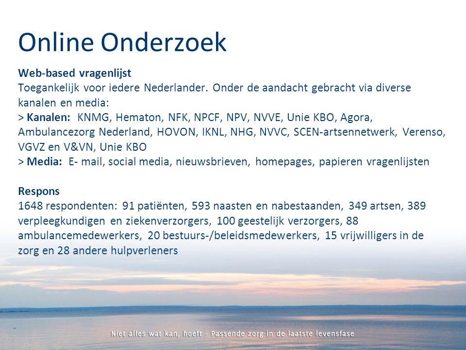 Web-based vragenlijst Toegankelijk voor iedere Nederlander.