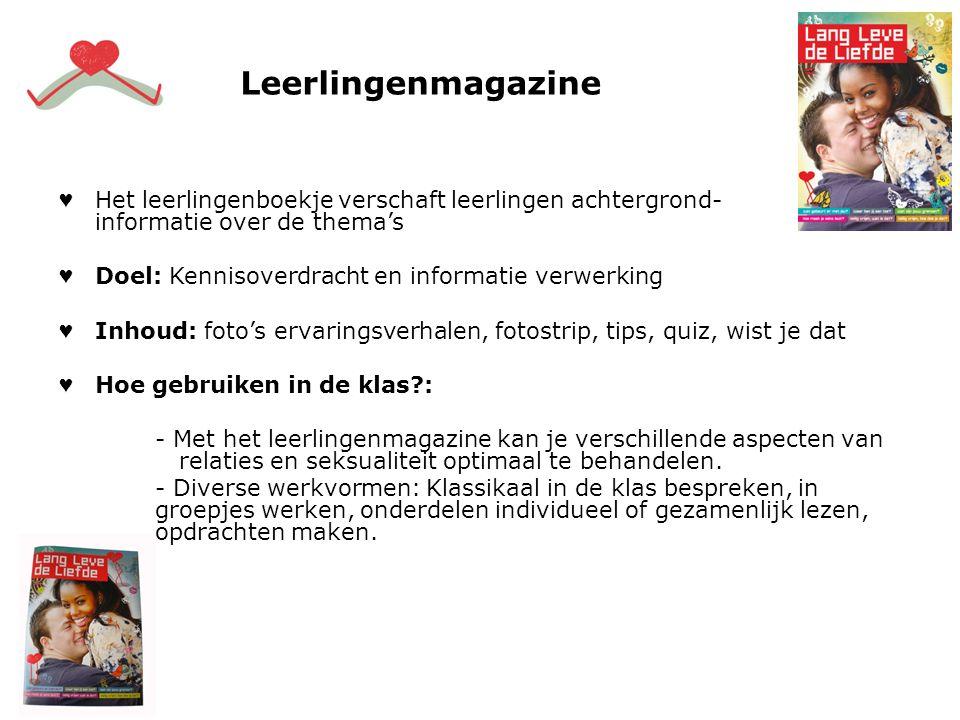 ♥ Het leerlingenboekje verschaft leerlingen achtergrond- informatie over de thema's ♥ Doel: Kennisoverdracht en informatie verwerking ♥ Inhoud: foto's