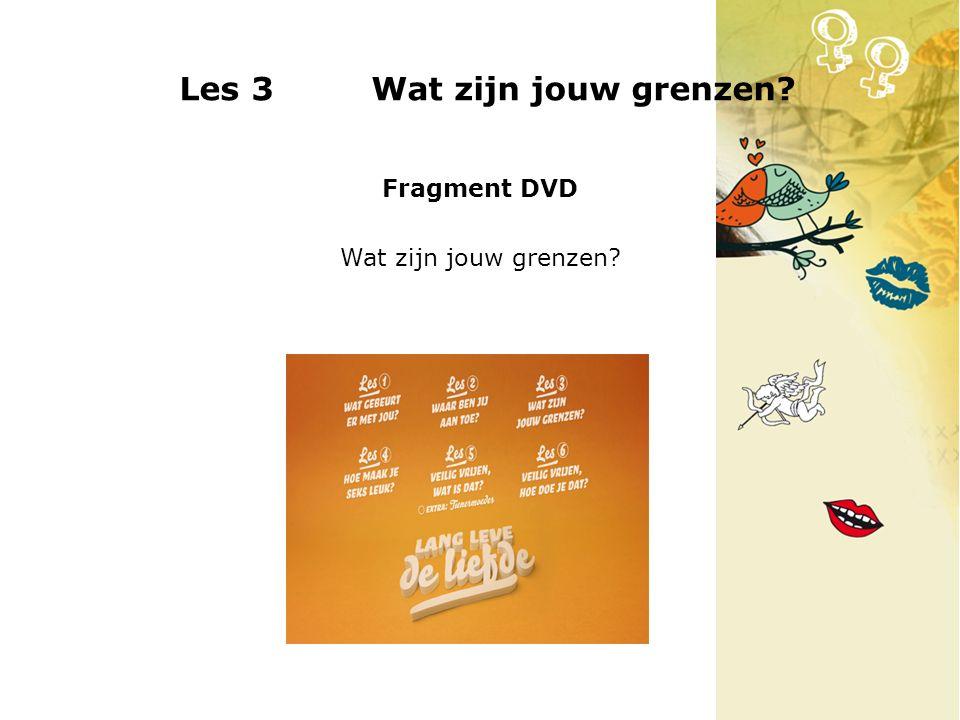 Les 3 Wat zijn jouw grenzen? Fragment DVD Wat zijn jouw grenzen?