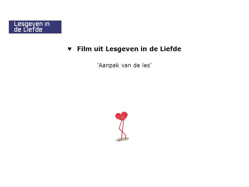 ♥ Film uit Lesgeven in de Liefde 'Aanpak van de les'
