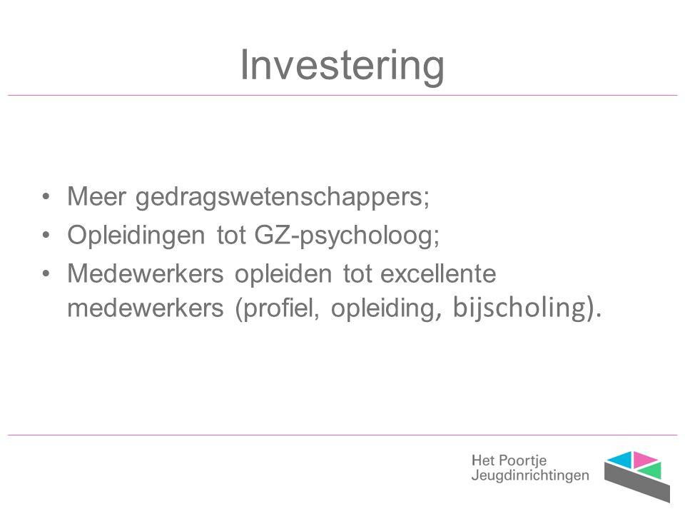 Investering Meer gedragswetenschappers; Opleidingen tot GZ-psycholoog; Medewerkers opleiden tot excellente medewerkers (profiel, opleiding, bijscholing).