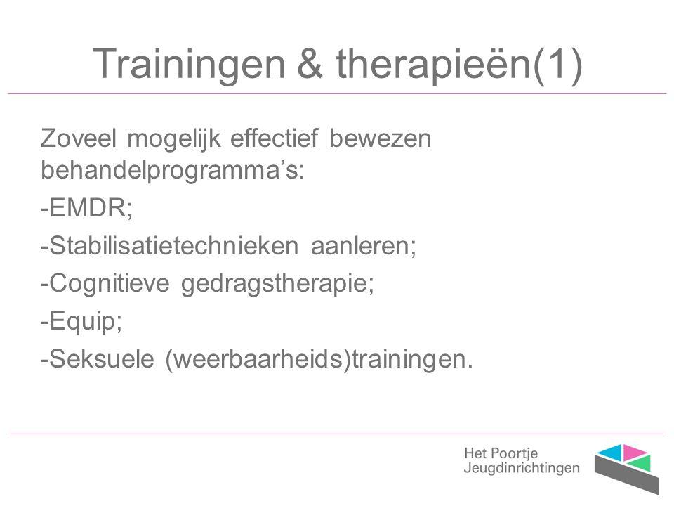 Trainingen & therapieën(1) Zoveel mogelijk effectief bewezen behandelprogramma's: -EMDR; -Stabilisatietechnieken aanleren; -Cognitieve gedragstherapie; -Equip; -Seksuele (weerbaarheids)trainingen.
