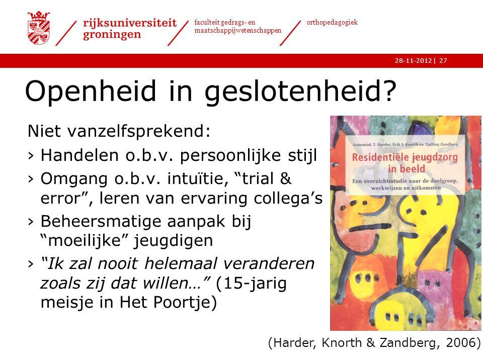 | faculteit gedrags- en maatschappijwetenschappen orthopedagogiek 28-11-2012 Openheid in geslotenheid.