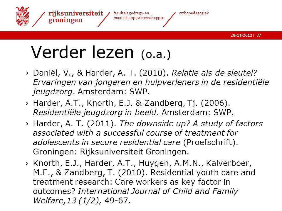 | faculteit gedrags- en maatschappijwetenschappen orthopedagogiek 28-11-2012 Verder lezen (o.a.) 37 ›Daniël, V., & Harder, A.