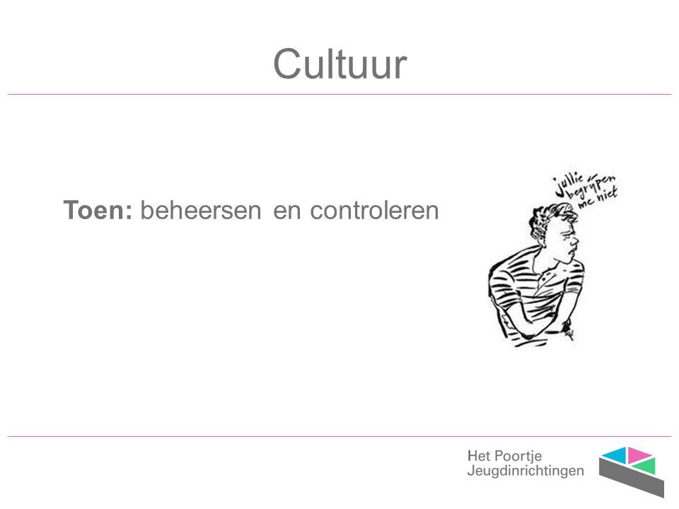 Cultuur Toen: beheersen en controleren