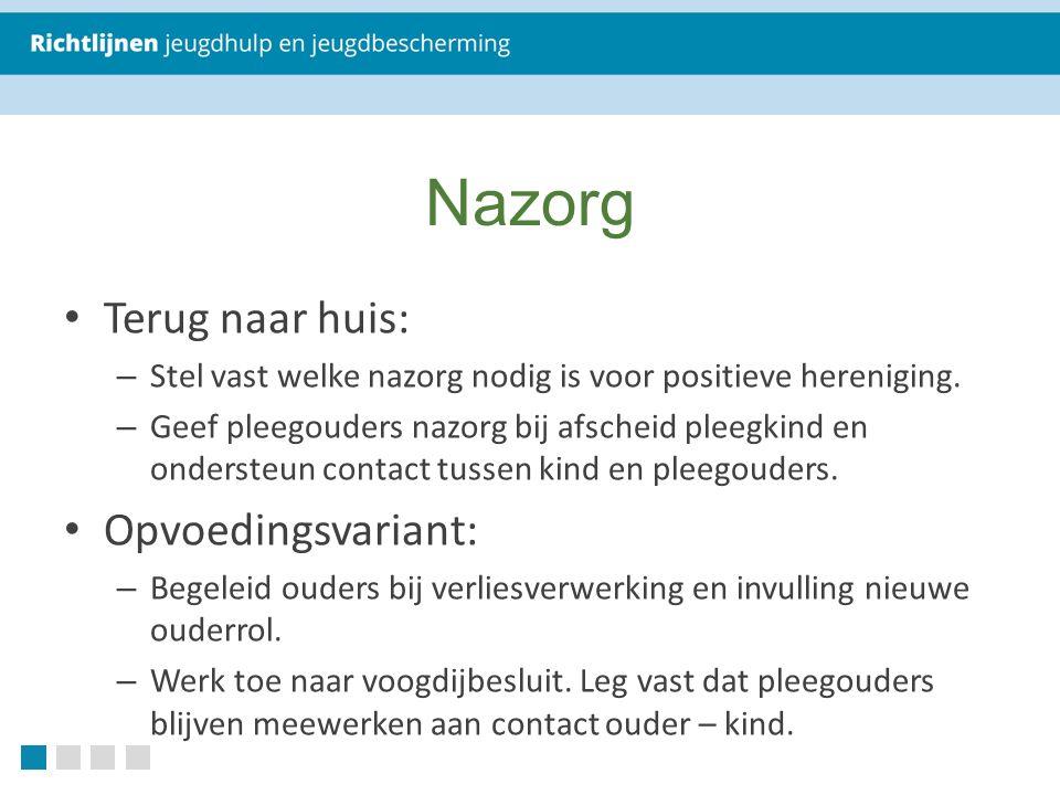 Nazorg Terug naar huis: – Stel vast welke nazorg nodig is voor positieve hereniging.
