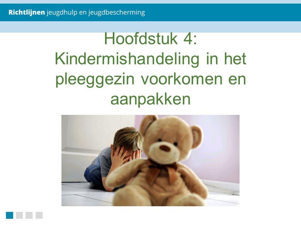 Hoofdstuk 4: Kindermishandeling in het pleeggezin voorkomen en aanpakken