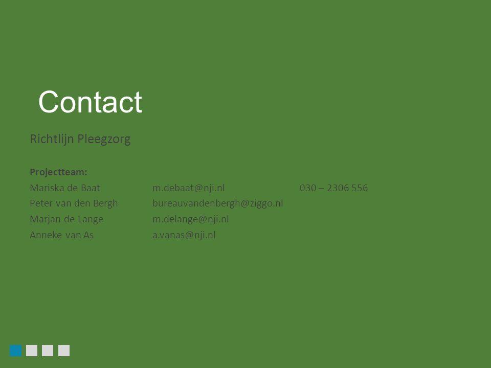 Richtlijn Pleegzorg Projectteam: Mariska de Baatm.debaat@nji.nl030 – 2306 556 Peter van den Berghbureauvandenbergh@ziggo.nl Marjan de Lange m.delange@nji.nl Anneke van Asa.vanas@nji.nl Contact