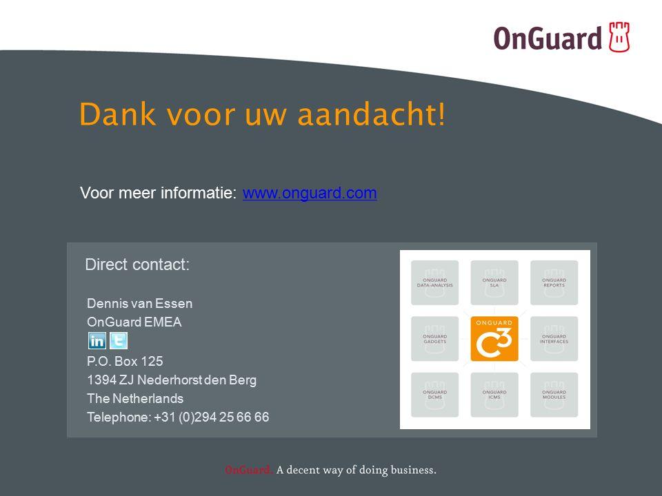 Voor meer informatie: www.onguard.comwww.onguard.com Direct contact: Dennis van Essen OnGuard EMEA P.O.