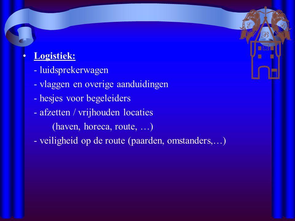 Logistiek: - luidsprekerwagen - vlaggen en overige aanduidingen - hesjes voor begeleiders - afzetten / vrijhouden locaties (haven, horeca, route, …) - veiligheid op de route (paarden, omstanders,…)