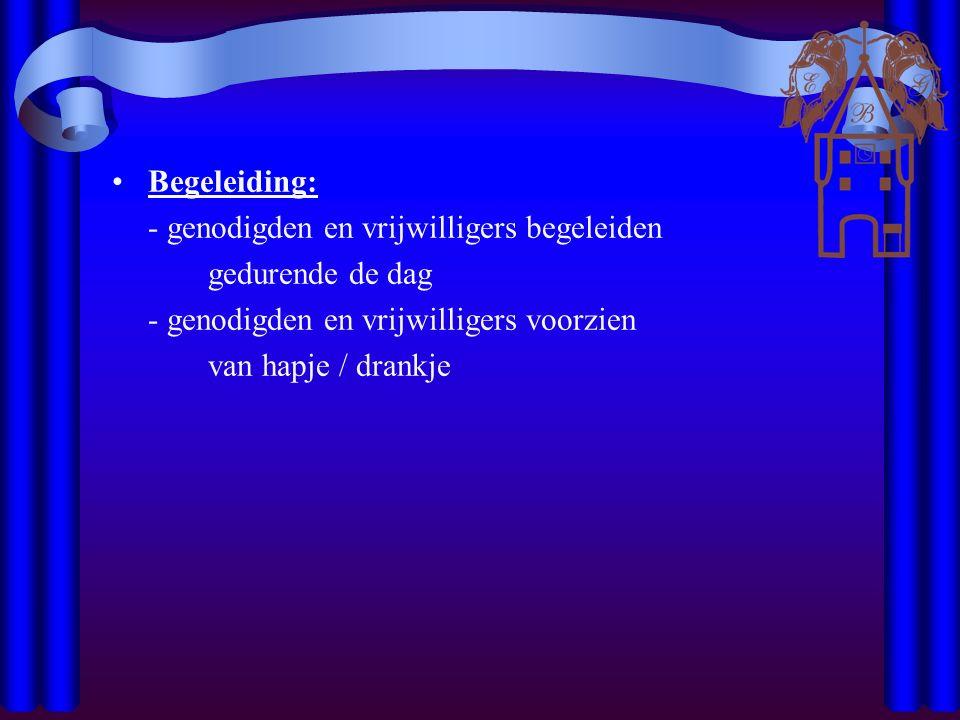 Begeleiding: - genodigden en vrijwilligers begeleiden gedurende de dag - genodigden en vrijwilligers voorzien van hapje / drankje
