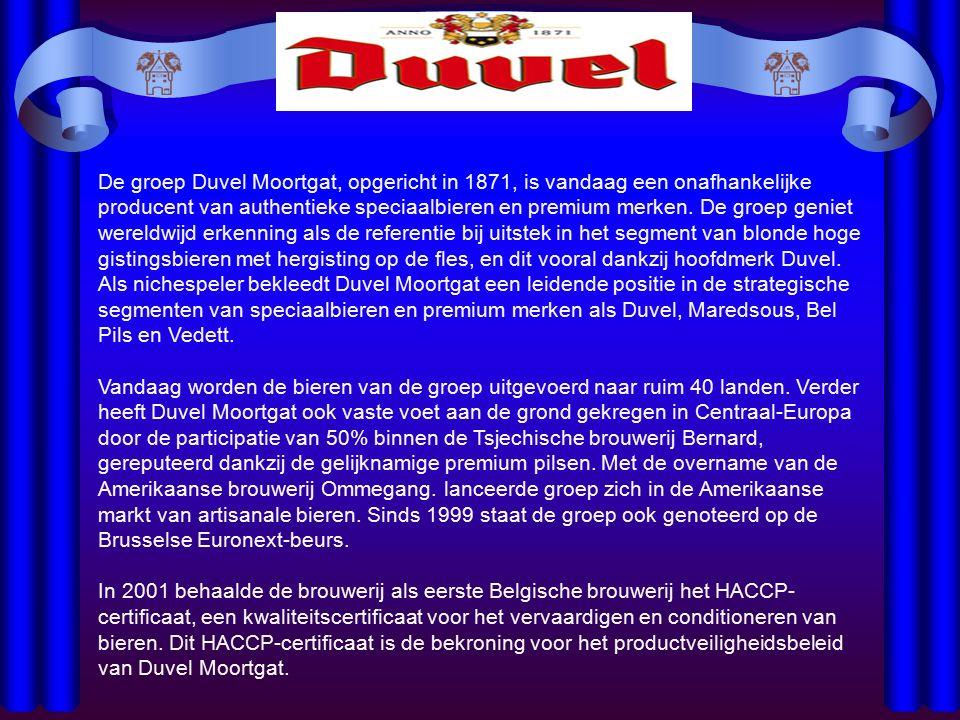 De groep Duvel Moortgat, opgericht in 1871, is vandaag een onafhankelijke producent van authentieke speciaalbieren en premium merken. De groep geniet