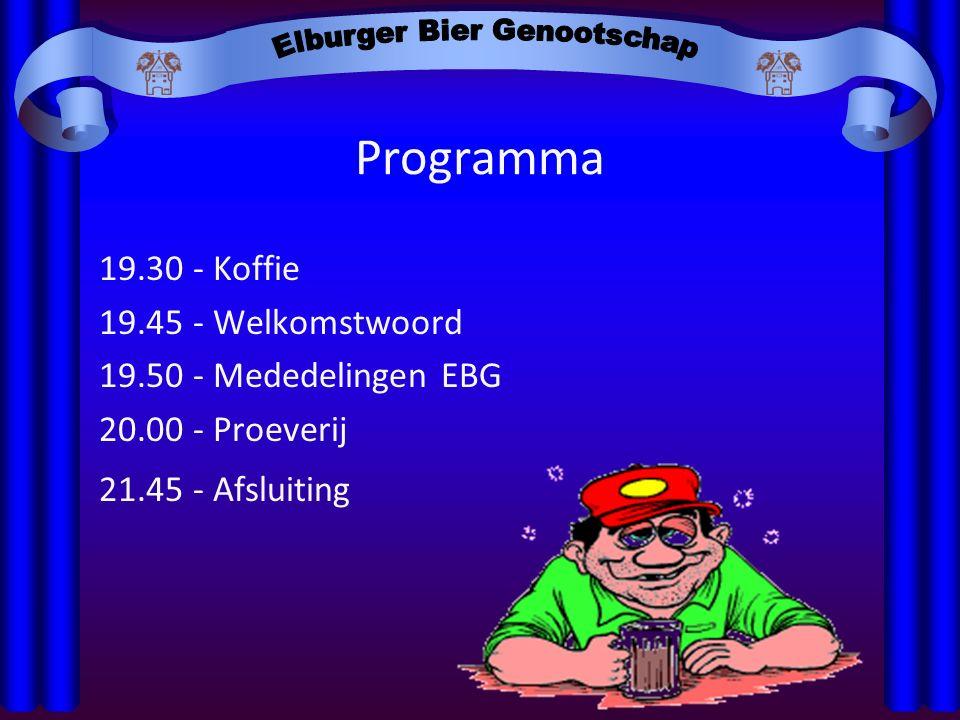 Programma 19.30 - Koffie 19.45 - Welkomstwoord 19.50 - Mededelingen EBG 20.00 - Proeverij 21.45 - Afsluiting