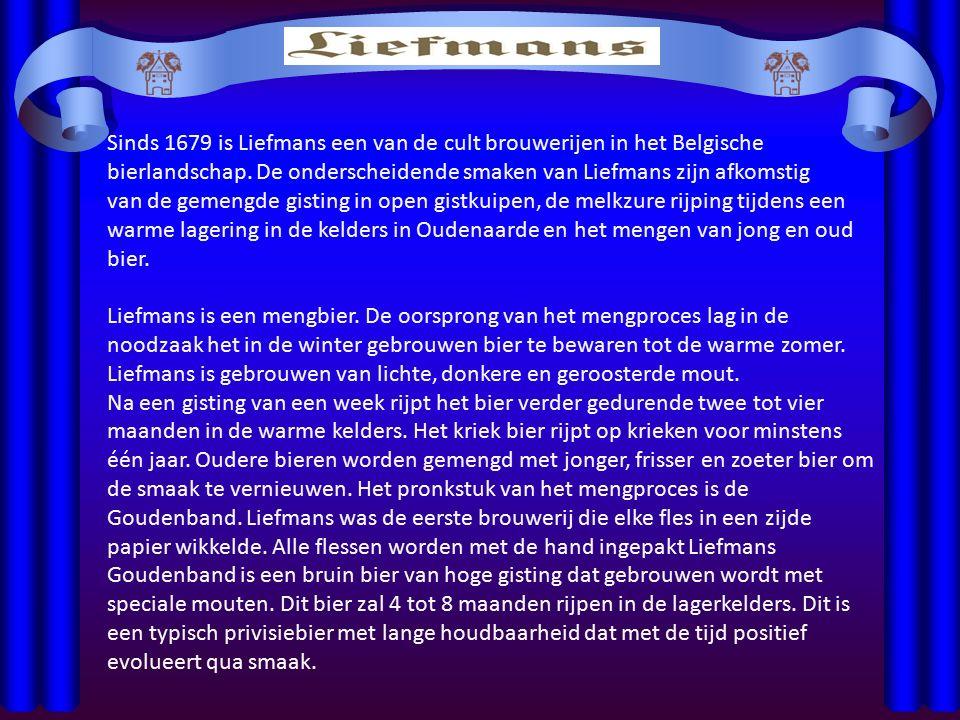 Sinds 1679 is Liefmans een van de cult brouwerijen in het Belgische bierlandschap. De onderscheidende smaken van Liefmans zijn afkomstig van de gemeng