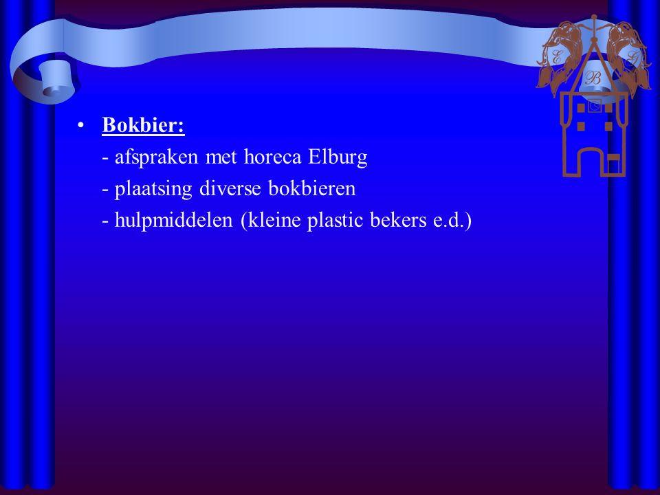 Bokbier: - afspraken met horeca Elburg - plaatsing diverse bokbieren - hulpmiddelen (kleine plastic bekers e.d.)