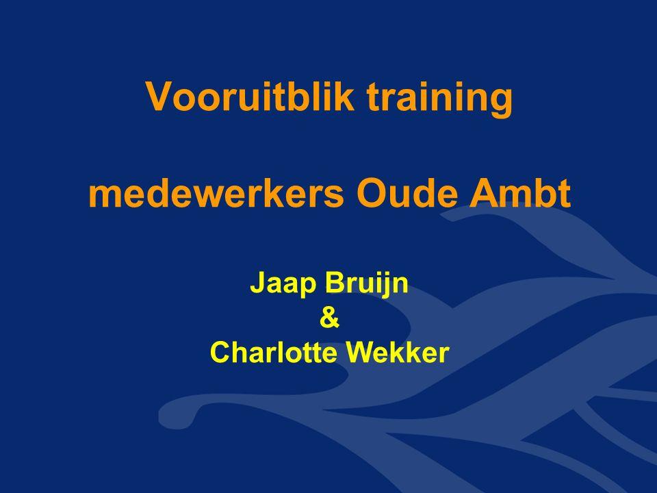 Vooruitblik training medewerkers Oude Ambt Jaap Bruijn & Charlotte Wekker