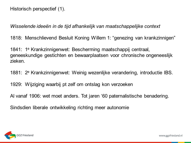 """Historisch perspectief (1). Wisselende ideeën in de tijd afhankelijk van maatschappelijke context 1818: Menschlievend Besluit Koning Willem 1: """"genezi"""