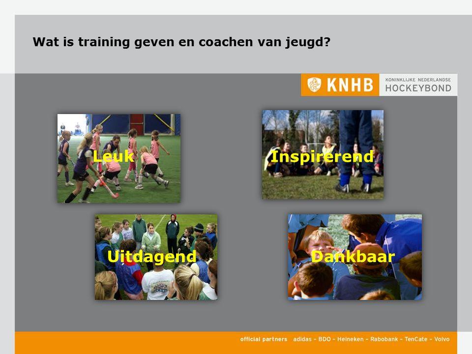 Wat is training geven en coachen van jeugd? Inspirerend Leuk DankbaarUitdagend