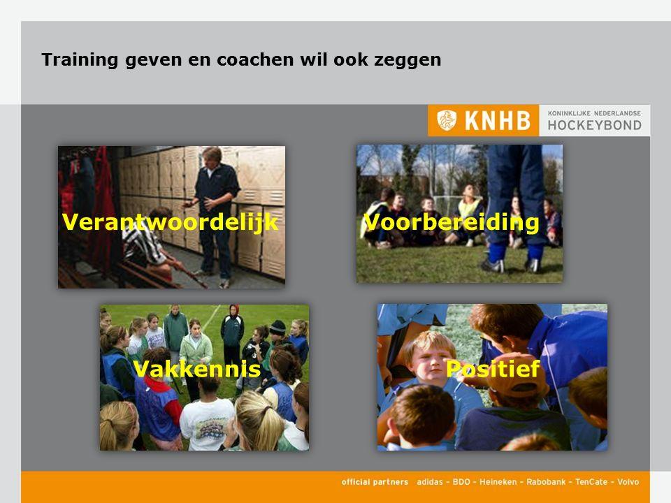 Spelend leren Veilig Plezier Sportief Verbinden Om de jeugd te stimuleren tot en enthousiasmeren voor Waarom opleiden van trainers en coaches?