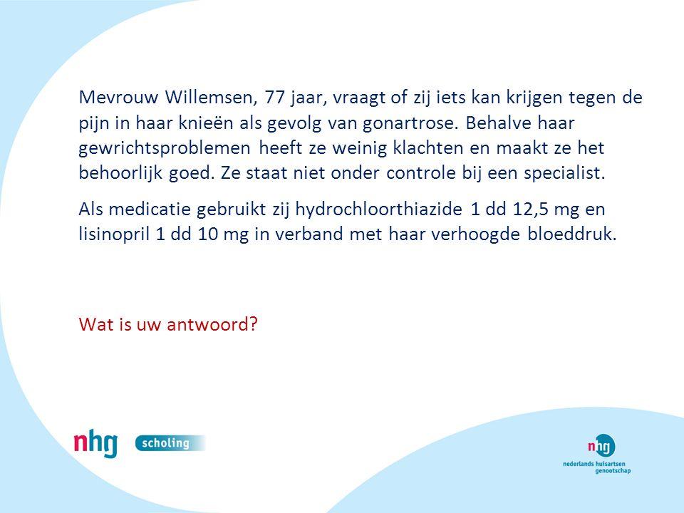 Mevrouw Willemsen, 77 jaar, vraagt of zij iets kan krijgen tegen de pijn in haar knieën als gevolg van gonartrose. Behalve haar gewrichtsproblemen hee