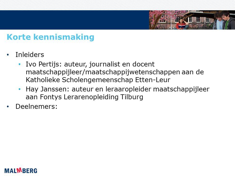 Korte kennismaking Inleiders Ivo Pertijs: auteur, journalist en docent maatschappijleer/maatschappijwetenschappen aan de Katholieke Scholengemeenschap