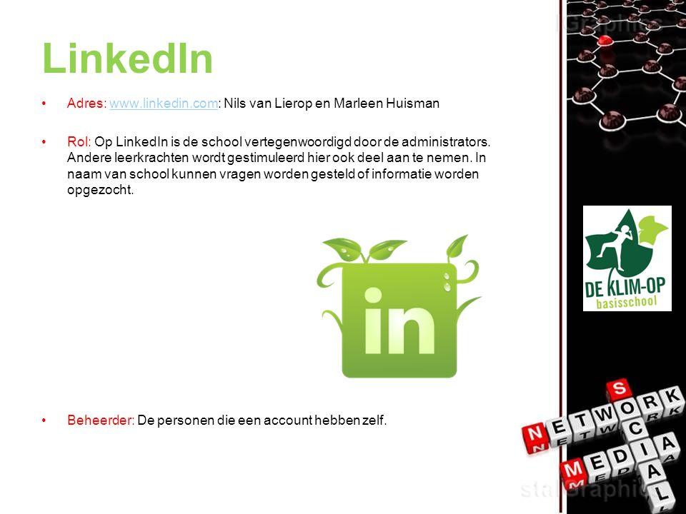 LinkedIn Adres: www.linkedin.com: Nils van Lierop en Marleen Huismanwww.linkedin.com Rol: Op LinkedIn is de school vertegenwoordigd door de administrators.