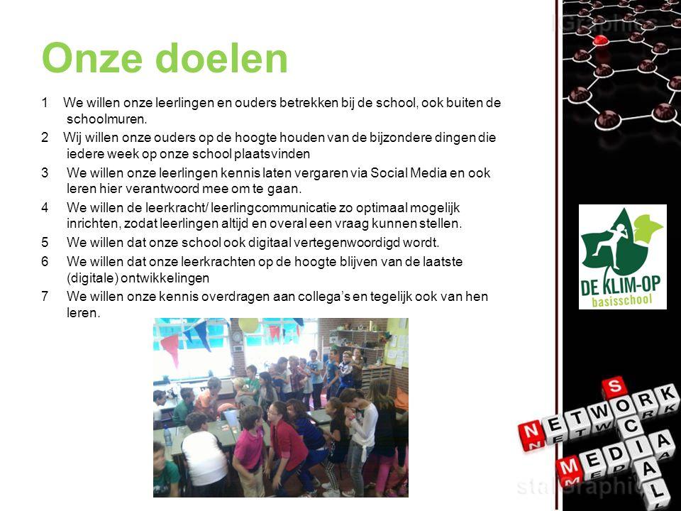 Onze doelen 1 We willen onze leerlingen en ouders betrekken bij de school, ook buiten de schoolmuren.