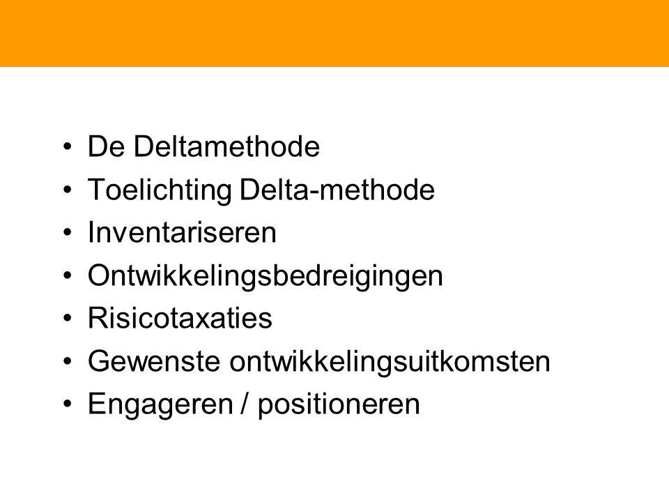 Toelichting Delta-methode Inventariseren Ontwikkelingsbedreigingen Risicotaxaties Gewenste ontwikkelingsuitkomsten Engageren / positioneren