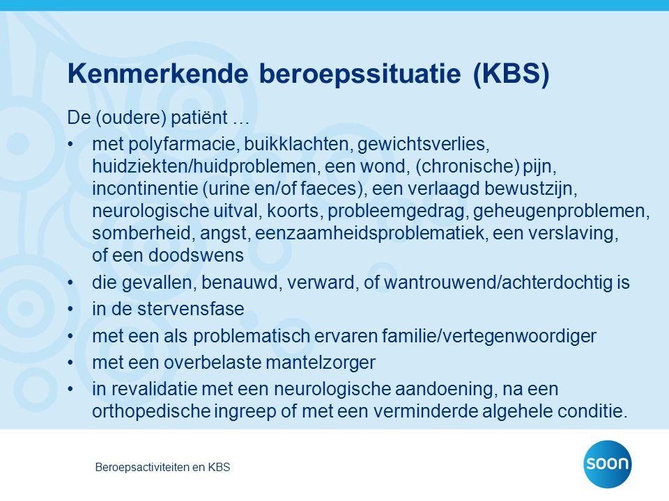 Kenmerkende beroepssituatie (KBS) De (oudere) patiënt … met polyfarmacie, buikklachten, gewichtsverlies, huidziekten/huidproblemen, een wond, (chronis