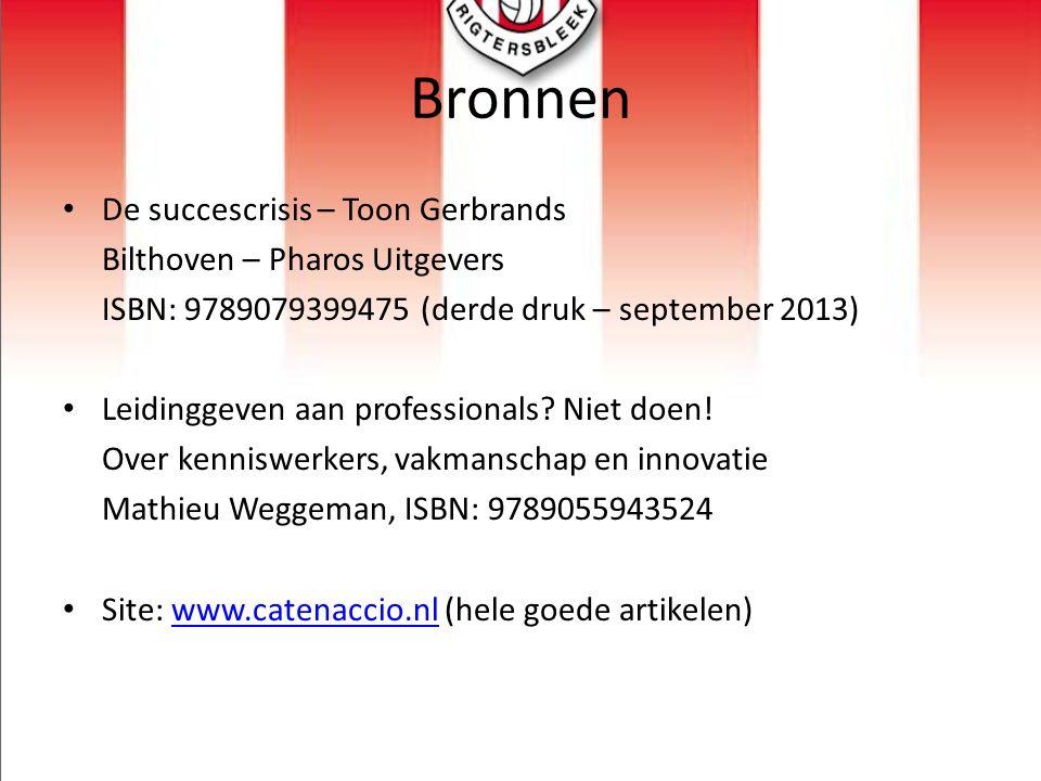Bronnen De succescrisis – Toon Gerbrands Bilthoven – Pharos Uitgevers ISBN: 9789079399475 (derde druk – september 2013) Leidinggeven aan professionals