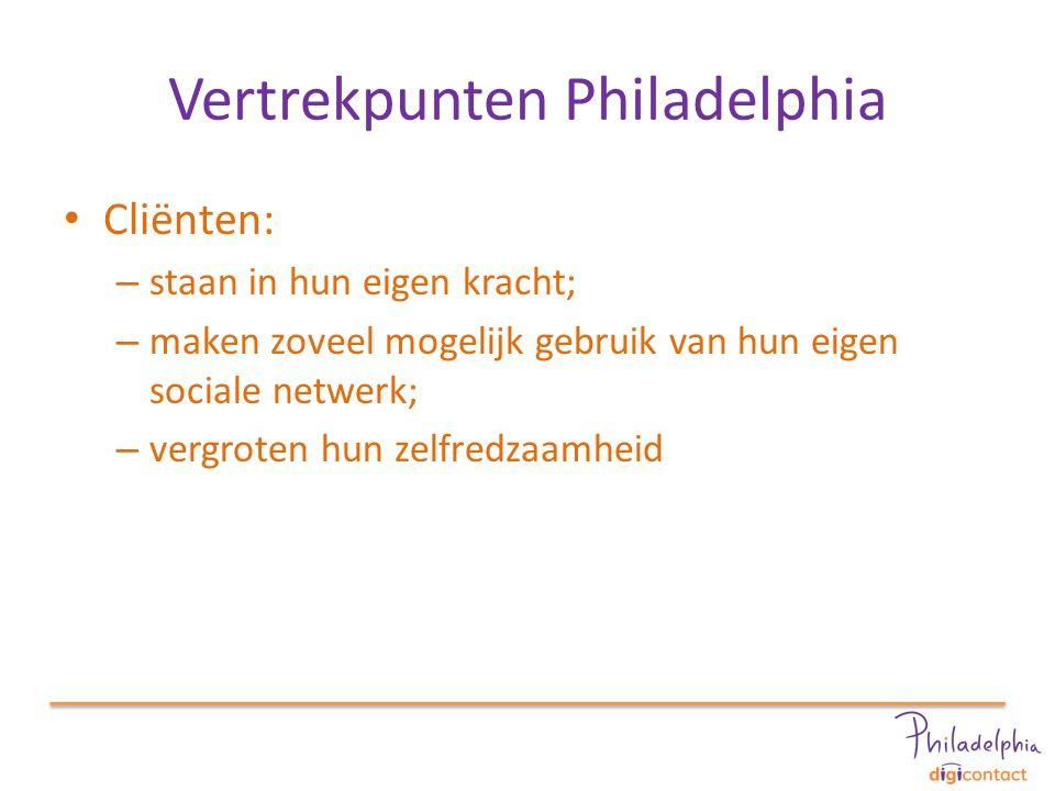 Vertrekpunten Philadelphia Cliënten: – staan in hun eigen kracht; – maken zoveel mogelijk gebruik van hun eigen sociale netwerk; – vergroten hun zelfredzaamheid