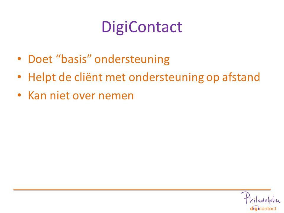 DigiContact Stimuleert de eigen regie Cliënten geven aan zelfstandiger te zijn Vaak en kort wordt positief ontvangen Per cliënt is minder tijd nodig De effectiviteit van de ondersteuning neemt toe en de kosten nemen af