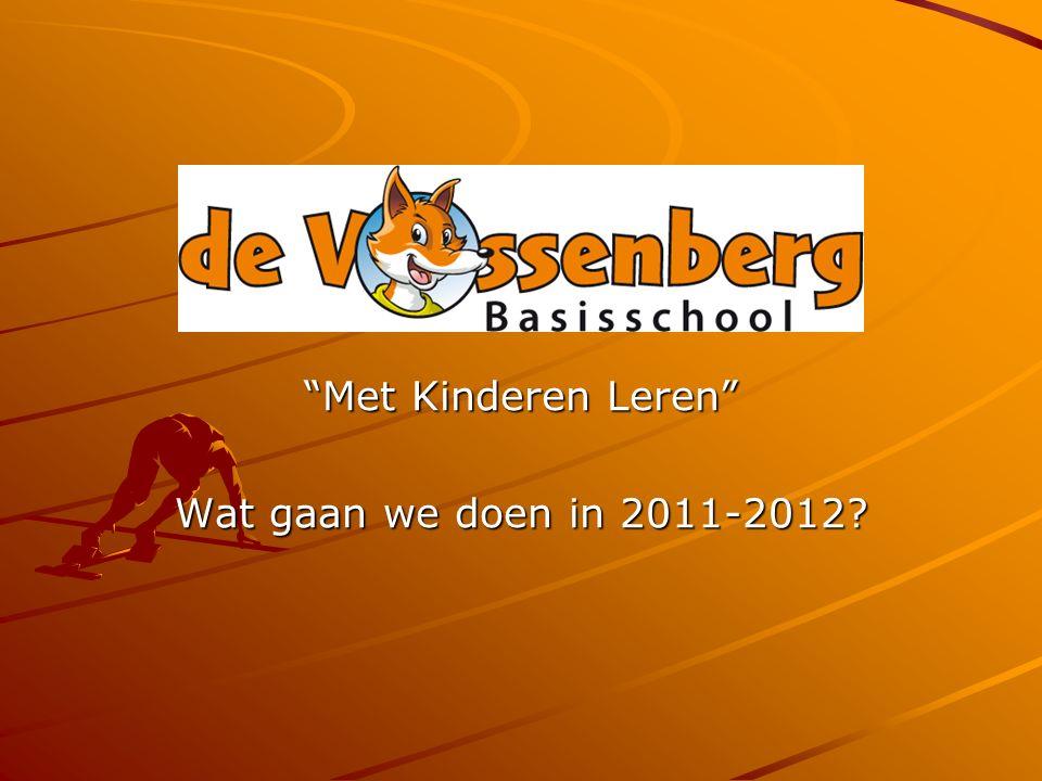 Met Kinderen Leren Wat gaan we doen in 2011-2012?