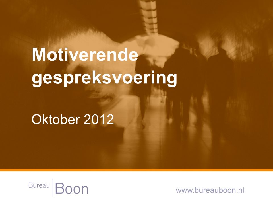 Oktober 2012 Motiverende gespreksvoering