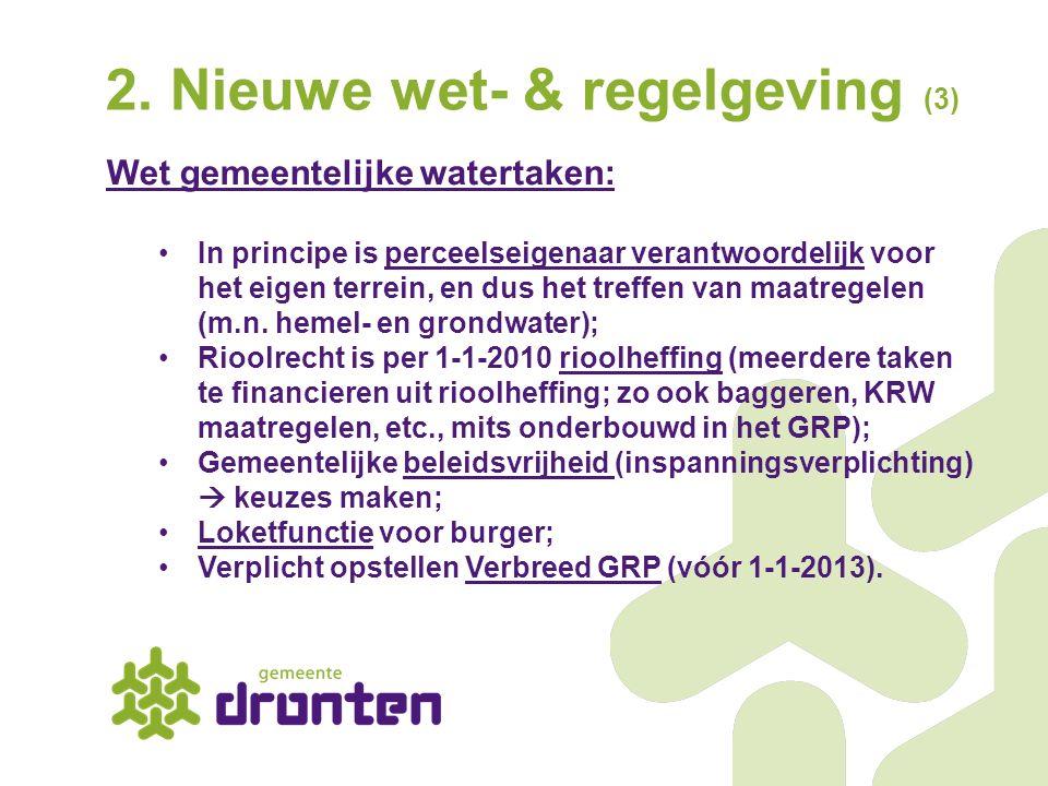 2. Nieuwe wet- & regelgeving (3) Wet gemeentelijke watertaken: In principe is perceelseigenaar verantwoordelijk voor het eigen terrein, en dus het tre