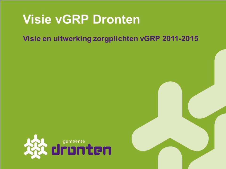 Visie en uitwerking zorgplichten vGRP 2011-2015 Visie vGRP Dronten