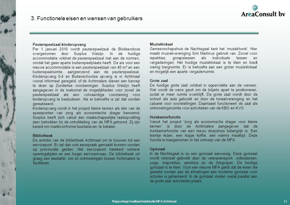 3. Functionele eisen en wensen van gebruikers Peuterspeelzaal-kinderopvang Per 1 januari 2010 wordt peuterspeelzaal de Blokkendoos overgenomen door Su