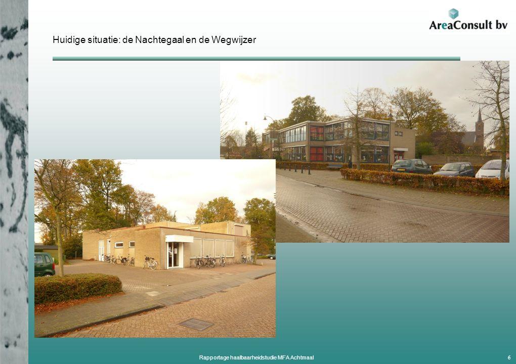 Huidige situatie: de Nachtegaal en de Wegwijzer 6 Rapportage haalbaarheidstudie MFA Achtmaal
