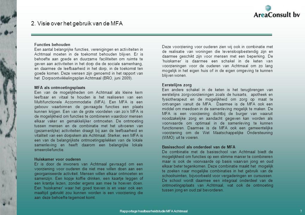 2. Visie over het gebruik van de MFA Functies behouden Een aantal belangrijke functies, verenigingen en activiteiten in Achtmaal moeten in de toekomst