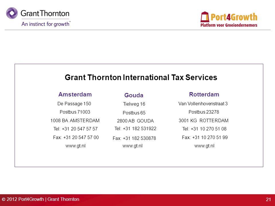 © 2012 Port4Growth | Grant Thornton Amsterdam Postbus 71003 1008 BA AMSTERDAM Tel: +31 20 547 57 57 Fax: +31 20 547 57 00 www.gt.nl Rotterdam Van Voll