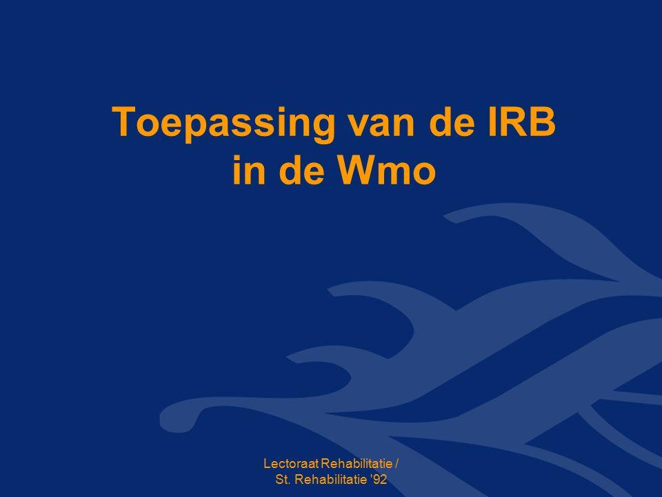 Toepassing van de IRB in de Wmo Lectoraat Rehabilitatie / St. Rehabilitatie 92
