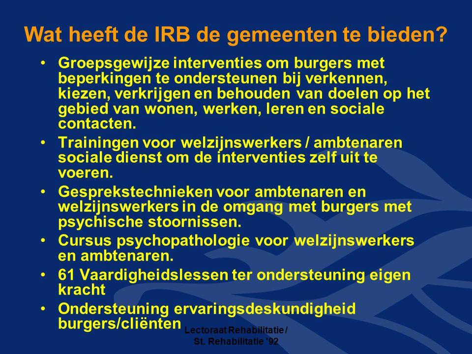 Lectoraat Rehabilitatie / St. Rehabilitatie 92 Wat heeft de IRB de gemeenten te bieden.