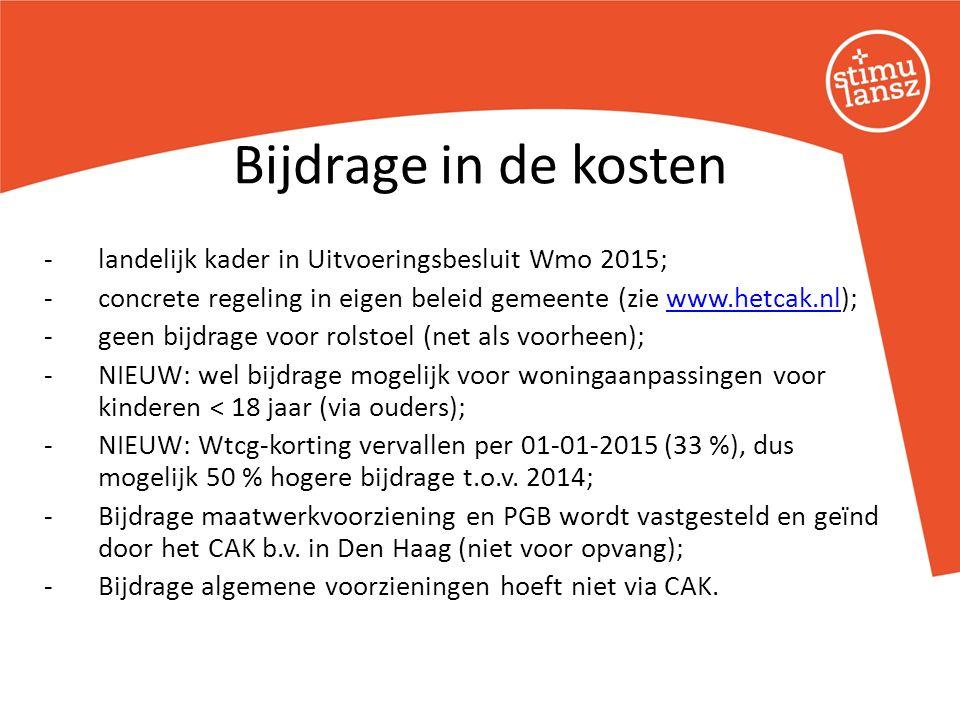 -landelijk kader in Uitvoeringsbesluit Wmo 2015; -concrete regeling in eigen beleid gemeente (zie www.hetcak.nl);www.hetcak.nl -geen bijdrage voor rolstoel (net als voorheen); -NIEUW: wel bijdrage mogelijk voor woningaanpassingen voor kinderen < 18 jaar (via ouders); -NIEUW: Wtcg-korting vervallen per 01-01-2015 (33 %), dus mogelijk 50 % hogere bijdrage t.o.v.