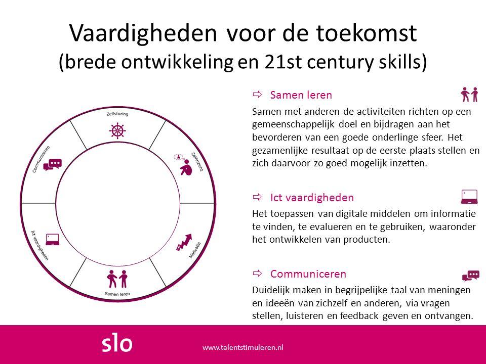 Vaardigheden voor de toekomst (brede ontwikkeling en 21st century skills)  Samen leren Samen met anderen de activiteiten richten op een gemeenschappelijk doel en bijdragen aan het bevorderen van een goede onderlinge sfeer.