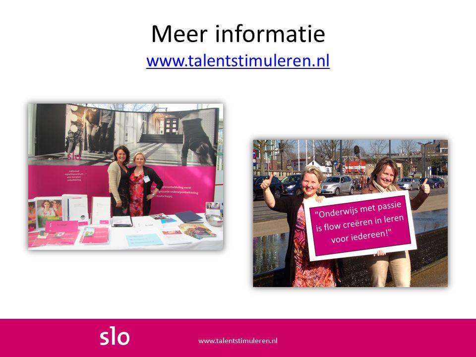 Meer informatie www.talentstimuleren.nl www.talentstimuleren.nl