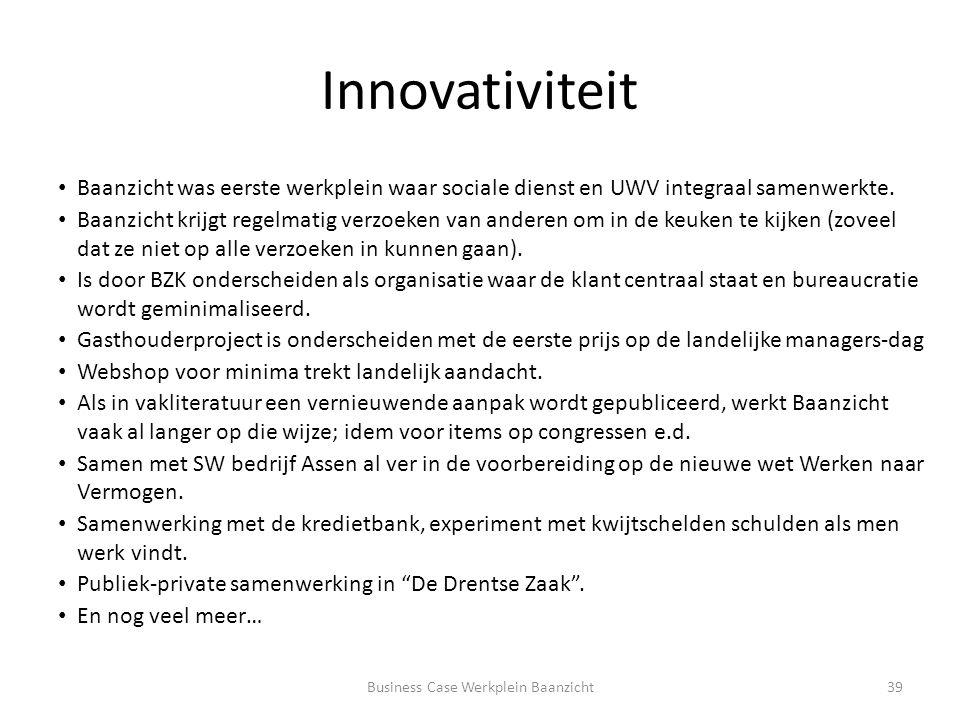 Innovativiteit Baanzicht was eerste werkplein waar sociale dienst en UWV integraal samenwerkte.