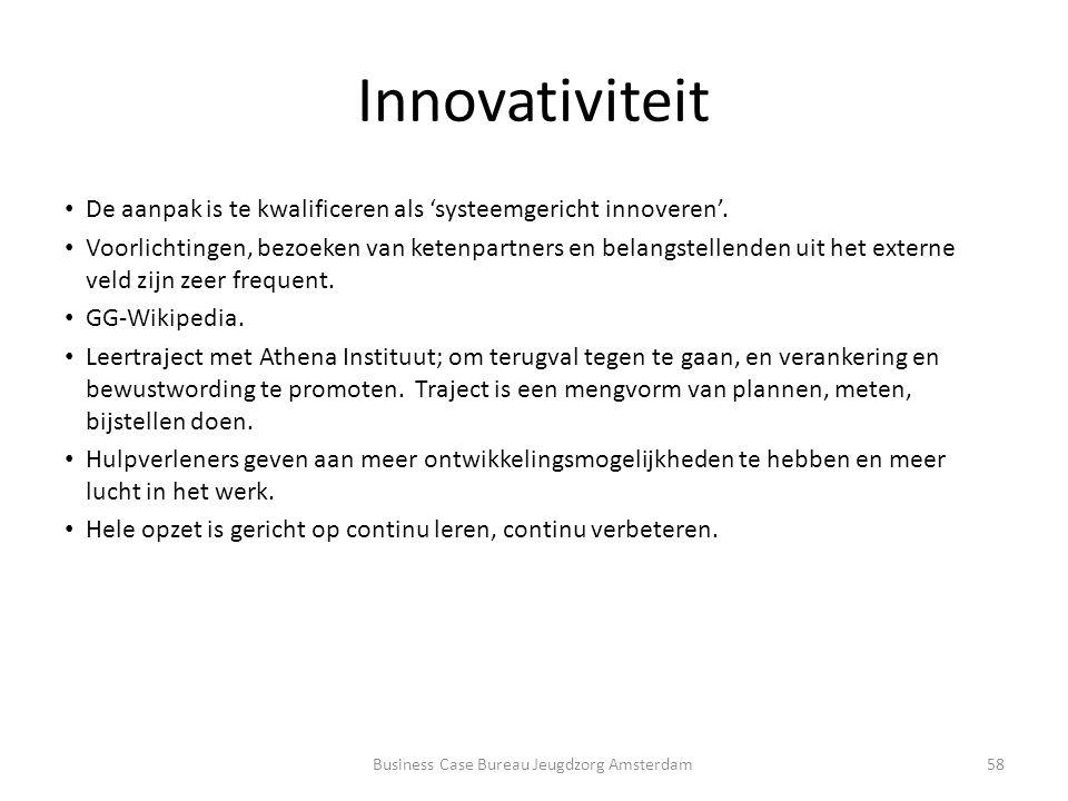 Innovativiteit 58 De aanpak is te kwalificeren als 'systeemgericht innoveren'.