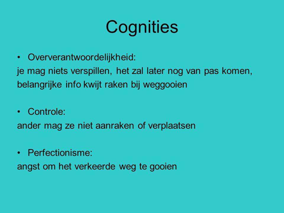 Cognities Oververantwoordelijkheid: je mag niets verspillen, het zal later nog van pas komen, belangrijke info kwijt raken bij weggooien Controle: and