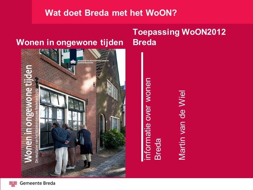 Breda Woongemeente 180.000 inwoners 85.000 huishoudens 90% in woningen 78.000 woningen Centrumstad