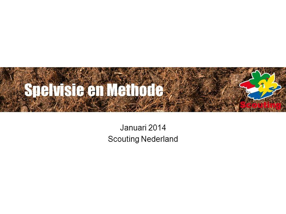 Spelvisie en Methode Januari 2014 Scouting Nederland